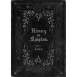 KINGDOM HISTORY OF KINGDOM : PART Ⅰ. ARTHUR
