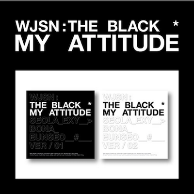 WJSN THE BLACK MY ATTITUDE 1ST SINGLE ALBUM [PRE]
